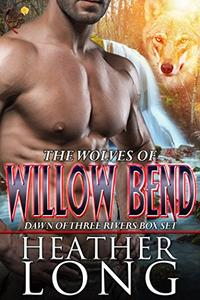 Dawn of Three Rivers: Wolves of Willow Bend Books 4-6