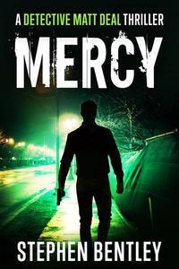 Mercy: A Detective Matt Deal Thriller Introducing Wolfie Jules