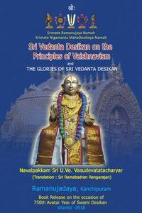 """Sri Vedanta Desikan on the Principles of Vaishnavism and The Glories of Sri Vedanta Desikan"""