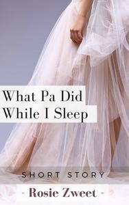 What Pa Did While I Sleep