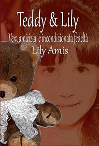 Teddy & Lily, Una storia di Amicizia Autentica e di Fedeltà Incondizionata