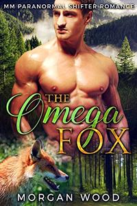 The Omega Fox: MM Gay MPREG Shifter Romance