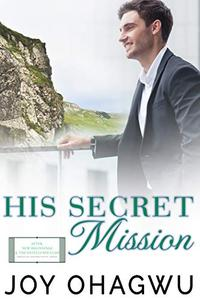 His Secret Mission - Christian Inspirational Fiction - Book 7