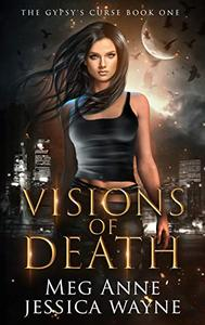 Visions of Death: A Paranormal Romance