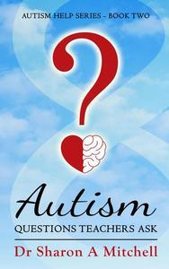Autism Questions Teachers Ask