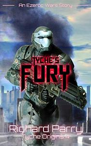 Tyche's Fury: A Space Opera Adventure Science Fiction Origin Story