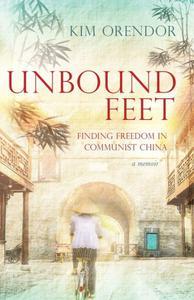 Unbound Feet: Finding Freedom in Communist China