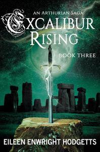 Excalibur Rising - Book Three