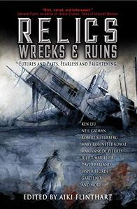Relics, Wrecks and Ruins