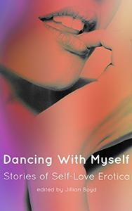 Dancing with Myself: Stories of Self-Love Erotica