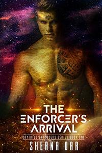 The Enforcer's Arrival: Crythius Enforcers Series - Book One