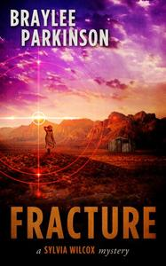Fracture: A Sylvia Wilcox Mystery