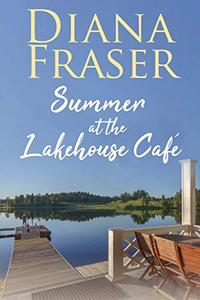 Summer at the Lakehouse Cafe: An emotional and heartwarming romance