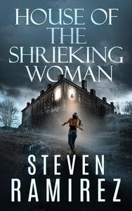 House of the Shrieking Woman: A Sarah Greene Supernatural Mystery