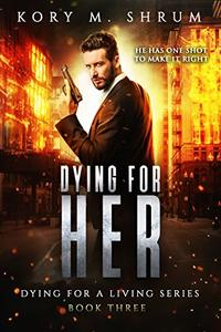 Dying for Her: A Companion Novel
