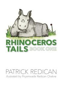 Rhinoceros Tails Book One