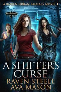 A Shifter's Curse: A Gritty Urban Fantasy Novel