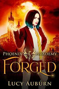 Phoenix Academy: Forged