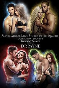 Supernatural Love Stories in the Absurd: Four Book Collection