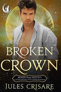 Broken Crown: A Silver Sentinel Fated Mates Wolf Shifter Romance