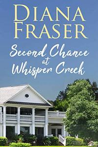 Second Chance at Whisper Creek: An emotional and heartwarming romance