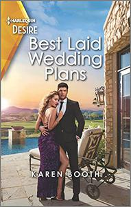 Best Laid Wedding Plans: A sassy opposites attract romance
