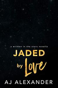 Jaded by Love: An Enemies to Lovers Stand Alone