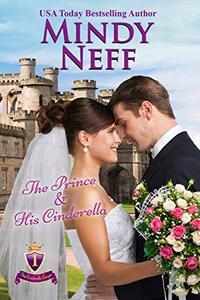 The Prince & His Cinderella: Small Town Royal Romance
