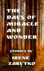 The Days Of Miracle and Wonder: Stories