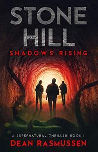 Stone Hill: Shadows Rising: A Supernatural Thriller Series Book 1
