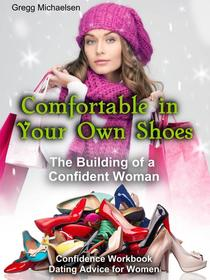 Comfortable in Your Own Shoes: The Building of a Confident Woman