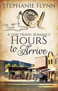 Hours to Arrive: An American Time Travel Romance