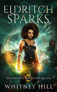 Eldritch Sparks: Shadows of Otherside Book 2