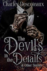The Devil's in the Details & Other Stories
