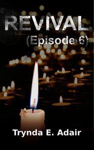 Revival (Episode 6)