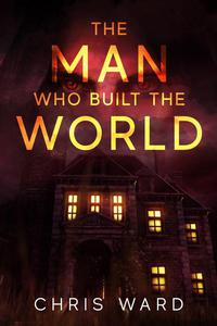 The Man Who Built the World
