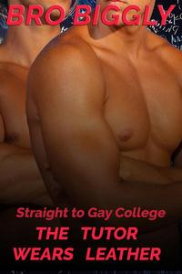 Straight to Gay College: The Tutor Wears Leather