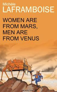 Women are from Mars, Men are from Venus