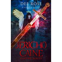 Jericho Caine, Vampire Slayer: Dakota Rises (The Hangman Universe