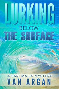 Lurking Below the Surface