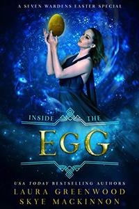 Inside the Egg: A Seven Wardens Story