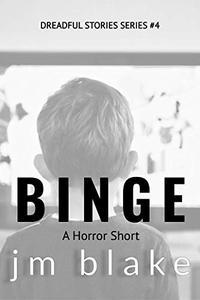 Binge: A Horror Short