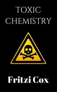 Toxic Chemistry