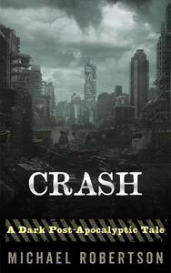 Crash - A Dark Post-Apocalyptic Tale
