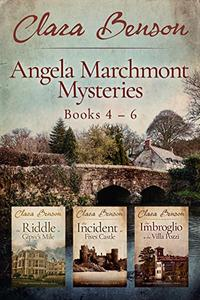 Angela Marchmont Mysteries: Books 4-6 (The Riddle at Gipsy's Mile, The Incident at Fives Castle, The Imbroglio at the Villa Pozzi)