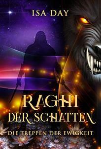 Raghi der Schatten (Die Treppen der Ewigkeit 2)