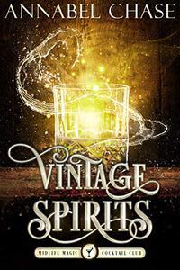 Vintage Spirits: A Paranormal Women's Fiction Novel