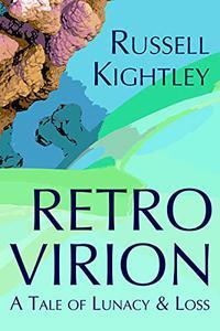 RETRO VIRION: A Tale of Lunacy & Loss