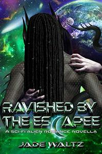 Ravished by the Escapee: A Sci-FI Alien Romance Novella