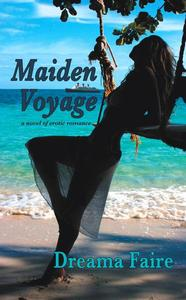 Maiden Voyage - A Novel of Erotic Romance